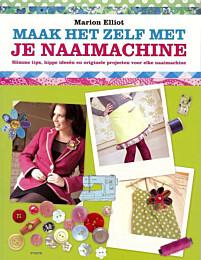 Maak het zelf met je naaimachine van Marion Elliot