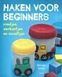 Haken voor beginners, rondjes, vierkantjes en ovaaltjes ISBN 9789058772398